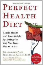 Perfect Health Diet: Regain Health and Lose Weight by Eating the Way You Were...
