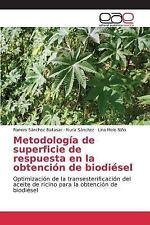 Metodologia de Superficie de Respuesta en la Obtencion de Biodiesel by...