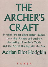 THE ARCHERS CRAFT BOOK BY HODGKIN 1951 1ST ED. ARCHERY BOW & ARROW HUNTING