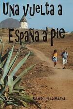 Una Vuelta a Espa�a a Pie by Alberto De La Madrid (2013, Paperback)