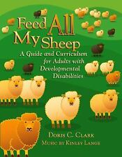 Feed All My Sheep : A Guide and Curriculum for Adults with Developmental...