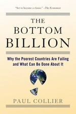 The Bottom Billion: Why the Poorest Countries are Failing and What Can Be Done A