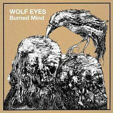 Burned Mind by Wolf Eyes