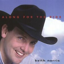 Along for the Ride by Keith Norris (CD, 1999, Tektonic Records)