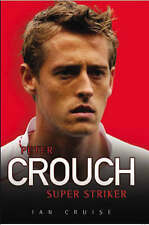 Peter Crouch: Super Striker by Ian Cruise (Paperback, 2008)