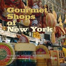 GOURMET SHOPS OF NEW YORK Markets, Foods, Recipes BRAND NEW HARDCOVER
