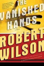 The Vanished Hands (Javier Falcon Thrillers), Robert Wilson, 0156032821, Book, A