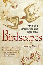 Birdscapes: Birds in Our Imagination and Experience, Mynott, Jeremy, Good Book