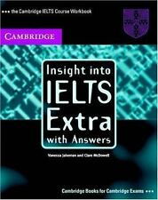 The Cambridge IELTS Course Workbook : Insight into IELTS Extra with Answers...
