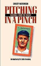 Pitching in a Pinch: or Baseball from the Inside (Bison Book), Mathewson, Christ