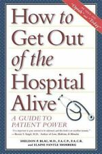 How to Get Out of the Hospital Alive: A Guide to Patient Power-ExLibrary