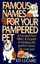 Famous Names for Your Pampered Pet : A Fun & Fact Filled A Z Guide to Finding th