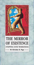 The Mirror Of Existence: Stepping into Wholeness,Christine R. Page MB BS MRCGP D