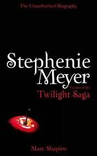 Stephenie Meyer: The Unauthorized Biography of the Creator of the Twilight Saga,