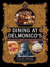NEW Dining at Delmonico's: The Story of America's Oldest Restaurant by Judith Ch
