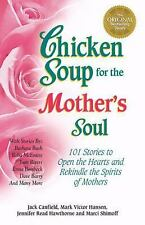 G, Chicken Soup for the Mother's Soul: 101 Stories to Open the Hearts and Rekind