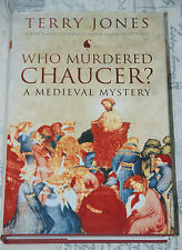 Who Murdered Chaucer? A Medieval Mystery: Terry Jones: 1st Edition 2003 Hardback