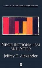 Twentieth Century Social Theory: Neofunctionalism and After : Collected...