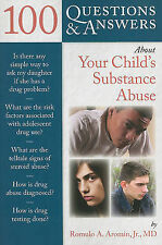 100 Questions and Answers About Your Child's Substance Abuse (100 Q&As About) (1