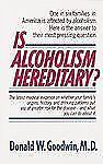 Is Alcoholism Hereditary by Donald W. Goodwin (1988, Paperback)