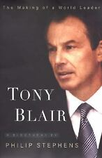 NEW - Tony Blair: The Making of a World Leader by Stephens, Philip