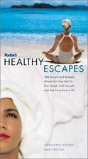 Fodor's Healthy Escapes : 284 Resorts and Retreats Where You Can Get Fit, Feel G