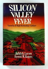 SILICON VALLEY FEVER Growth of Technology by J K Larsen & E M Rogers (1984) 1st