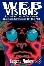 Web Visions: An Inside Look at Successful Business Strategies On the Net