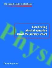 Coordinating Physical Education Across the Primary School (Subject Leaders' Hand