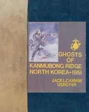 Ghosts of Kanmubong Ridge North Korea--1951 by Jack Cannon (2015, Paperback)