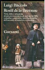 BACCOLO LUIGI RESTIF DE LA BRETONNE GARZANTI 1982 I° EDIZ. MEMORIE BIOGRAFIE