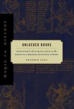 Magic in History: Unlocked Books : Manuscripts of Learned Magic in the...