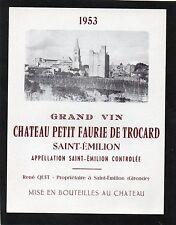 SAINT EMILION ETIQUETTE CHATEAU PETIT FAURIE DE TROCARD 1953 73 CL    §15/08/16§