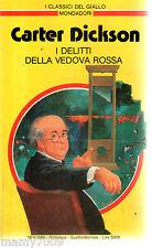 CLASSICI GIALLO 580 - I DELITTI DELLA VEDOVA ROSSA -CARTER Dickson=1989