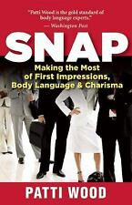 Excellent, Snap: Making the Most of First Impressions, Body Language, and Charis