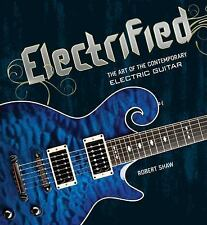 ELECTRIFIED THE ART OF THE CONTEMPORARY ELECTRIC GUITAR HCDJ NEW