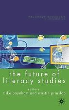 Palgrave Advances in Language and Linguistics: The Future of Literacy Studies...