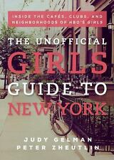 The Unofficial Girls Guide to New York: Inside the Cafes, Clubs, and N-ExLibrary