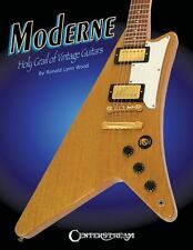 Ronald Lynn Wood Moderne Holy Grail Of Vintage Guitars Learn Gibson Music Book