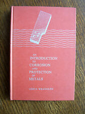 An Introduction to Corrosion & Protection of Metals by Gösta Wranglén (hb,1972)