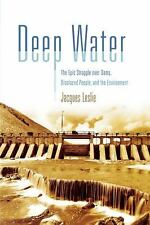 Deep Water: The Epic Struggle Over Dams, Displaced People, and the Env-ExLibrary