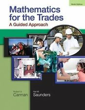 Mathematics for the Trades: A Guided Approach (9th Edition), Hal M. Saunders, Ro