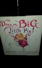 Dream Big, Little Pig! by Kristi Yamaguchi SIGNED Ice Skating Olympics Gold