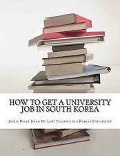 How to Get a University Job in South Korea : The English Teaching Job of Your...