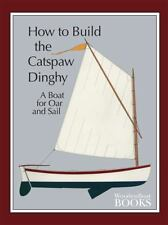 How to Build the Catspaw Dinghy : A Boat for Oar and Sail (1986, Paperback)