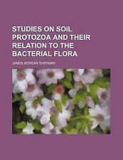 Studi sul terreno protozoi e la loro relazione con la flora batterica da Sherman,