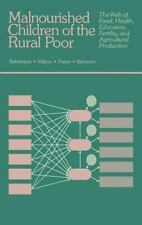 Malnourished Children of The Rural Poor: The Web of Food, Health, Education, Fer