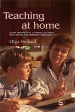 Teaching At Home: A New Approach To Tutoring Children With Autism And Asperger S