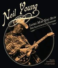 Neil Young: Long May You Run: The Illustrated History-ExLibrary