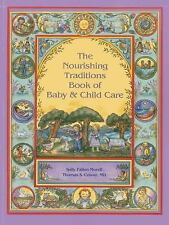 The Nourishing Traditions Book of Baby and Child Care by Sally Fallon Morell...